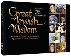 Great Jewish Wisdom: An Album of Classic and Inspirational Quotations by Torah Personalities