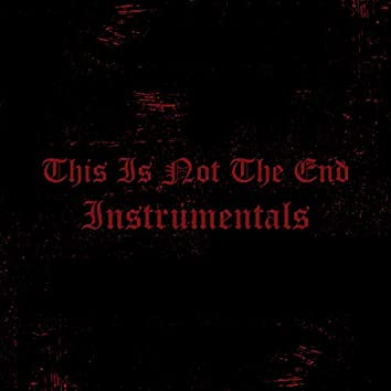 This Is Not the End Instrumentals