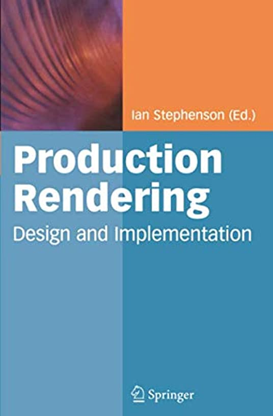 付録ファブリック違反Production Rendering: Design and Implementation