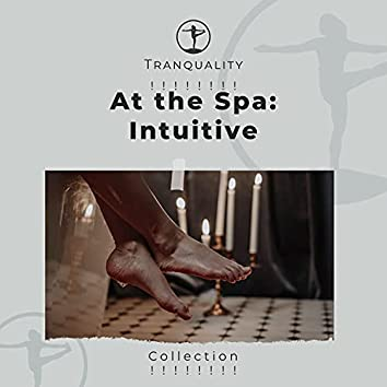 ! ! ! ! ! ! ! ! At the Spa: Intuitive Collection  ! ! ! ! ! ! ! !