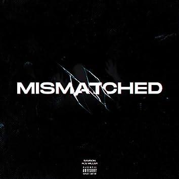 Mismatched