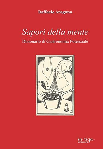 Sapori della mente: Dizionario di Gastronomia Potenziale