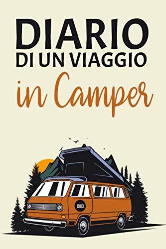 Diario di un viaggio in camper: Diario da viaggio | viaggio in camper | idea regalo viaggio | diario di viaggio da compilare - Regalo perfetto per ogni viaggiatore