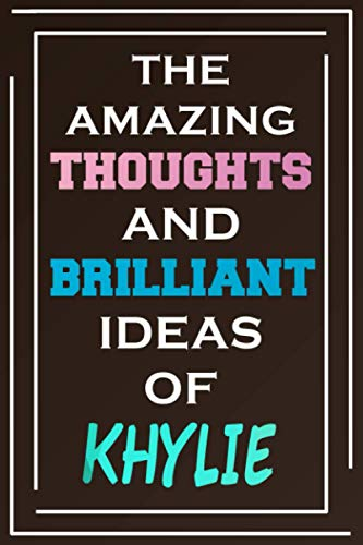The Amazing Thoughts And Brilliant Ideas Of Khylie: Blank Lined Notebook | Personalized Name Gifts
