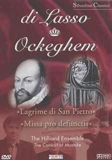 Lasso : Lagrime Di San Pietro - Ockeghem : Missa Pro Defunctis