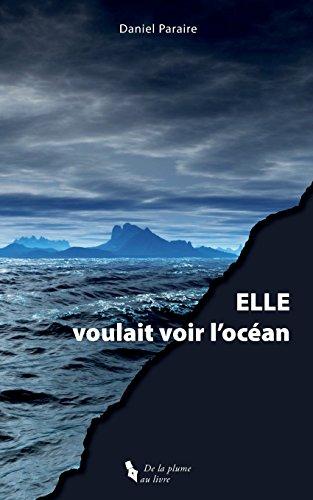 ELLE voulait voir l'océan (French Edition)