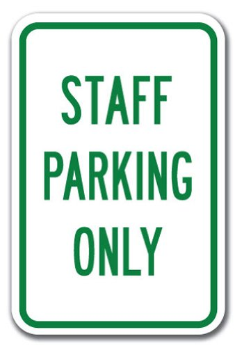 """Staff Parking Only Sign 12"""" X 18"""" Heavy Gauge Aluminum Signs"""