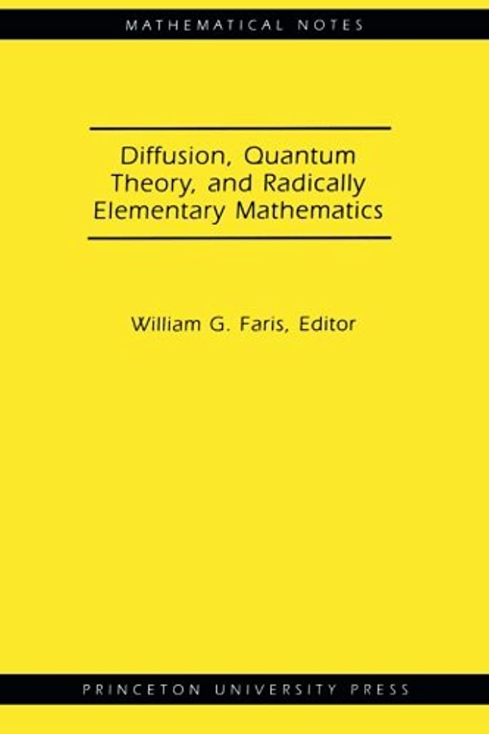 フレッシュ南極引数Diffusion, Quantum Theory, and Radically Elementary Mathematics (Mathematical Notes)