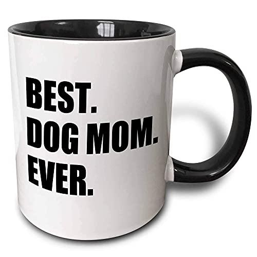 N\A Best Dog Mom Ever - Divertido dueño de Mascota Presente para Ella - Taza de Dos Tonos con Texto de Amante de los Animales, 11 oz, Negro Y4W8IQ