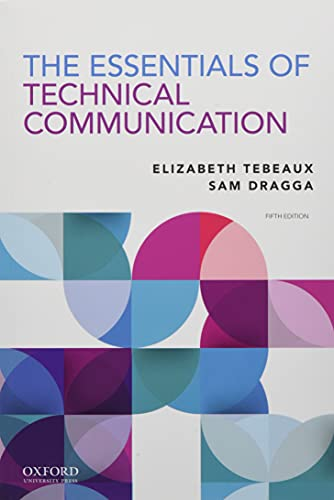 Compare Textbook Prices for The Essentials of Technical Communication 5 Edition ISBN 9780197539200 by Tebeaux, Elizabeth,Dragga, Sam