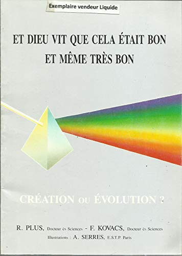Et Dieu vit que cela était bon et même très bon. Création et Evolution ?