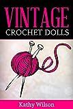 Vintage Crochet Dolls (English Edition)
