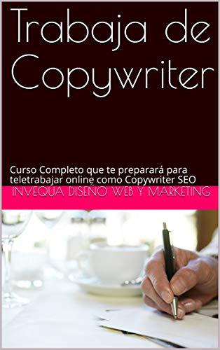 Trabaja de Copywriter: Curso Completo que te preparará para...