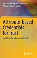 Attribute-based Credentials for Trust: Identity in the Information Society