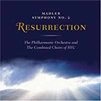 Mahler: Symphony No. 2 in C Minor, Resurrection by BYU Combined Choirs & Orchestra