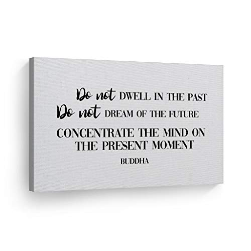 Smile Art Design Do not Dwell in The Past do not Dream of The Future Concentrate The Mind on The Present Moment Buddha Canvas Print Motivational Inspirational Quote Wall Art Decor Ready to Hang 8x12