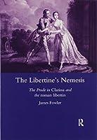 The Libertine's Nemesis: The Prude in Clarissa and the Roman Libertin