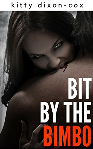 Bit by the Bimbo: An Erotic Horror Story (Bimbos of the Occult Book 1)