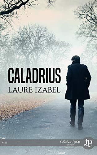 Caladrius par [Laure Izabel, Francessca Webster]
