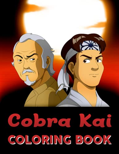 Cobra Kai Coloring Book: Interesting coloring book suitable for all ages, helping to reduce stress after studying, working tiring.–30+ GIANT Great Pages with Premium Quality Images.