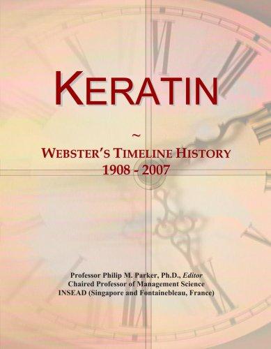 Keratin: Webster's Timeline History, 1908 - 2007