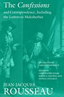The Confessions and Correspondence, Including the Letters to Malesherbes (Collected Writings of Rousseau) by Jean-Jacques Rousseau(1995-06-15)