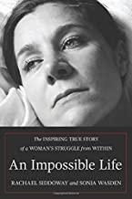 An Impossible Life: The Inspiring Journey of a Woman's Struggle from Within