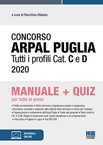 Concorso Arpal Puglia 2020: Manuale + Quiz Per Tutte Le Prove. Adatto a Tutti I profili professionali delle categorie C. E D