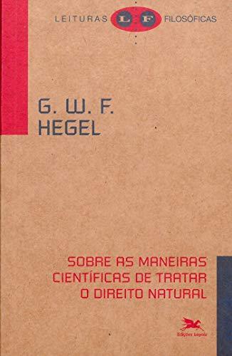 Sobre as maneiras científicas de tratar o direito natural: Seu lugar na filosofia prática e sua relação com as ciências positivas do direito