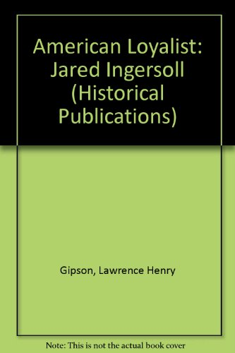 American Loyalist: Jared Ingersoll (Historical Publications)