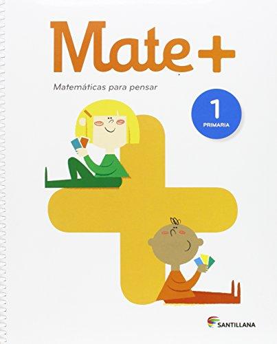 Mate +. Matemáticas para Pensar 1. Primaria