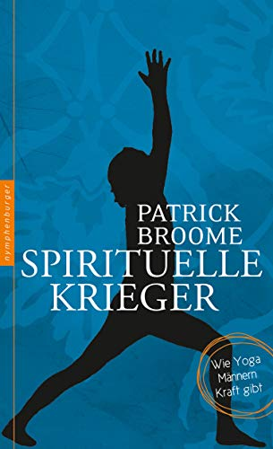 Spirituelle Krieger: Wie Yoga Männern Kraft gibt