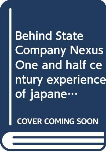Behind State Company NexusOne and half century experience of japanese economic development in a statistical mirrorの詳細を見る