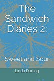 The Sandwich Diaries 2:: Sweet and Sour