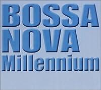 Bossa Nova Millenium by Various Artists (2001-11-21)