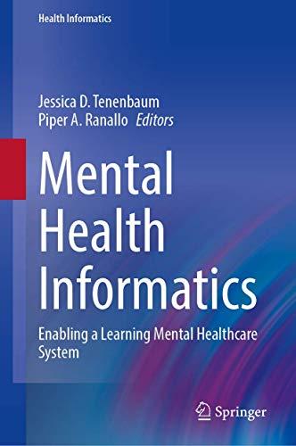 Mental Health Informatics: Enabling a Learning Mental Healthcare System