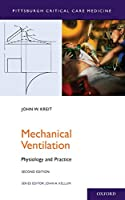 Mechanical Ventilation: Physiology and Practice (Pittsburgh Critical Care Medicine)