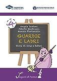 Guardie e ladri. Storie di virus e batteri (I ragazzi di Pasteur Vol. 4)