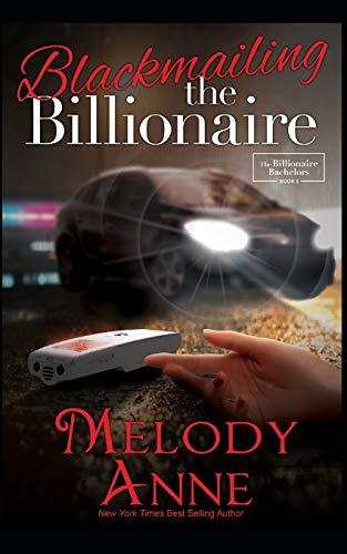 Blackmailing the Billionaire: Billionaire Bachelors (Billionaire Bachelors series, Band 5)