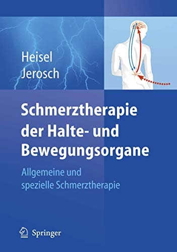 Schmerztherapie der Halte- und Bewegungsorgane: Allgemeine und spezielle Schmerztherapie