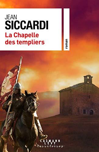 La Chapelle des Templiers (Cal-Lévy-Territoires) (French Edition)