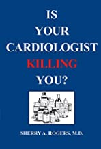 Is Your Cardiologist Killing You