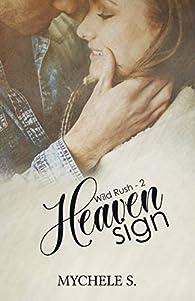 Wild Rush, tome 2 : Heaven Sign par Mychele S.