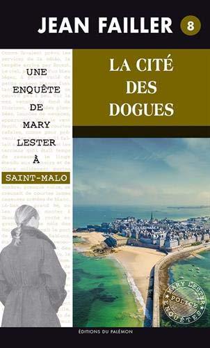 Les Enquêtes de Marie Lester, tome 8 : La Cité des dogues (Enquêtes en série)