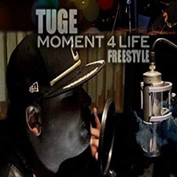 Moment 4 Life Freestyle (feat. Tuge)