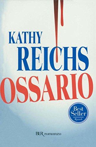 Ossario: I romanzi della serie tv Bones (La serie di Temperance Brennan Vol. 8)