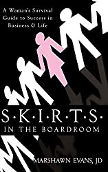 Best Sales Books includes 	S.K.I.R.T.S in the Boardroom: A Woman's Survival Guide to Success in Business and Life by Marshawn Evans, JD