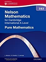 Nelson Pure Mathematics 2 and 3 for Cambridge International A Level (CIE A Level) by Linda Bostock Sue Chandler(2014-11-01)