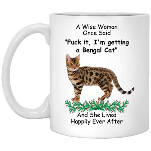 Funny Bengal Cat Kitten Brown Gifts for Mom - Wise Woman Once Said Coffee Mug White 11oz