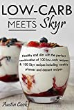 Low-carb meets Skyr: Healthy and slim with the perfect combination of 100 low-carb recipes & 100 Skyr recipes including weekly planner and dessert recipes (English Edition)